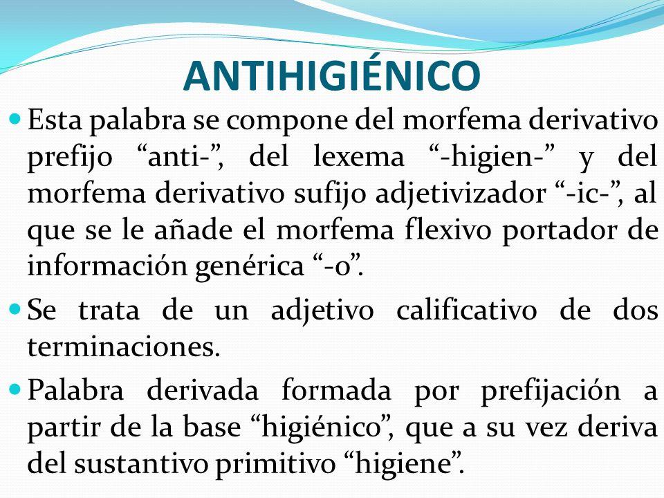 ANTIHIGIÉNICO