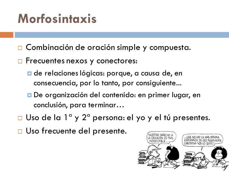 Morfosintaxis Combinación de oración simple y compuesta.