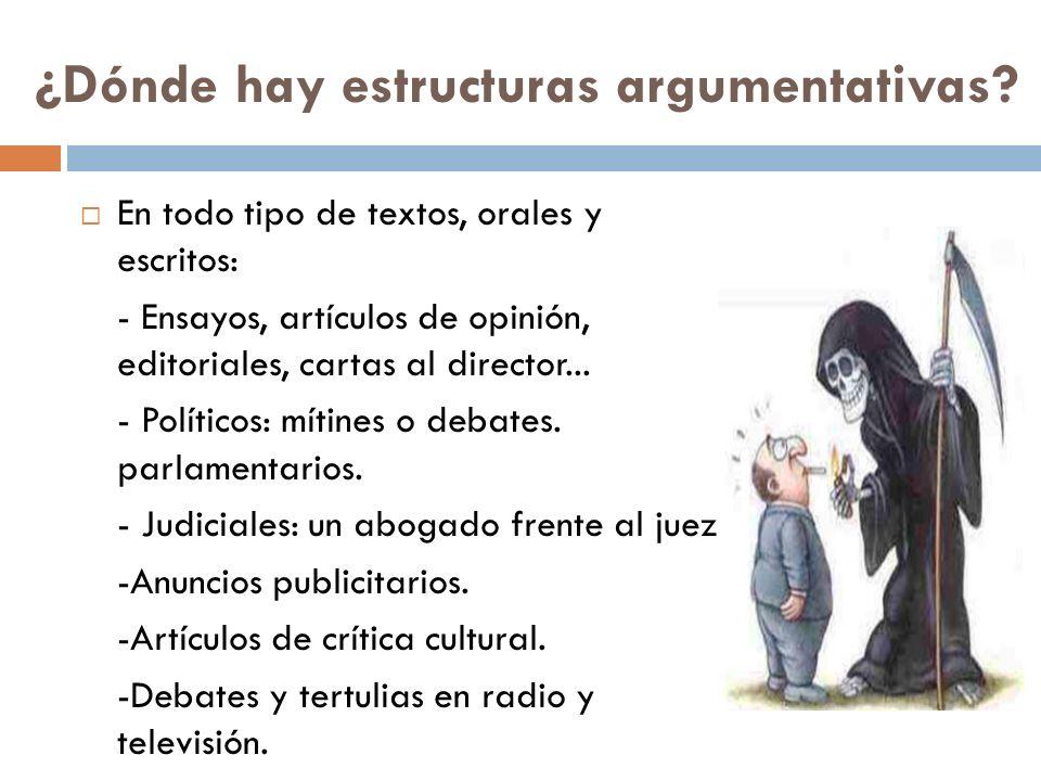 ¿Dónde hay estructuras argumentativas