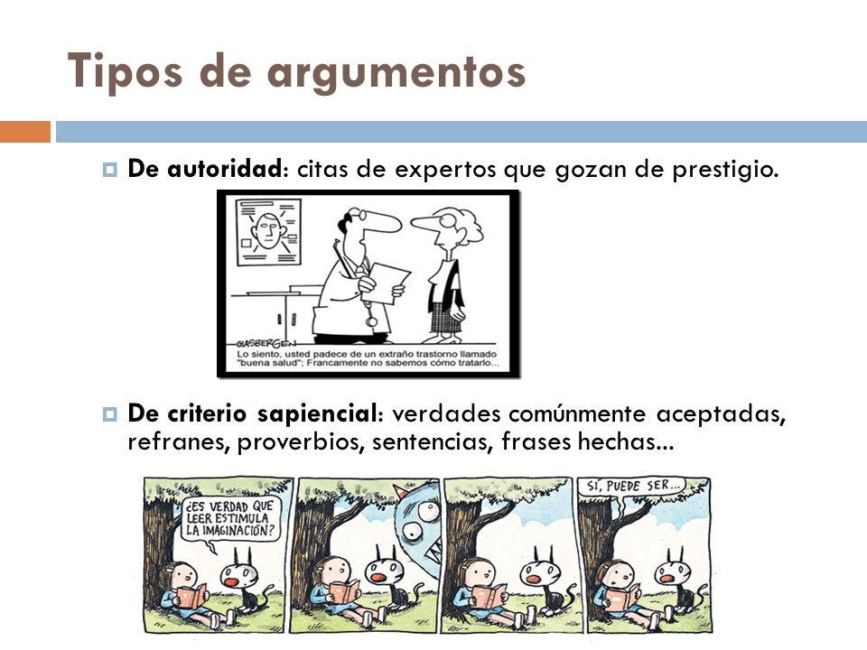 Tipos de argumentos De autoridad: citas de expertos que gozan de prestigio.
