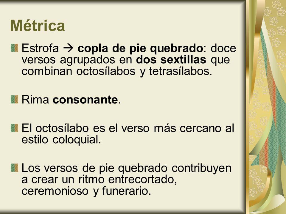 MétricaEstrofa  copla de pie quebrado: doce versos agrupados en dos sextillas que combinan octosílabos y tetrasílabos.