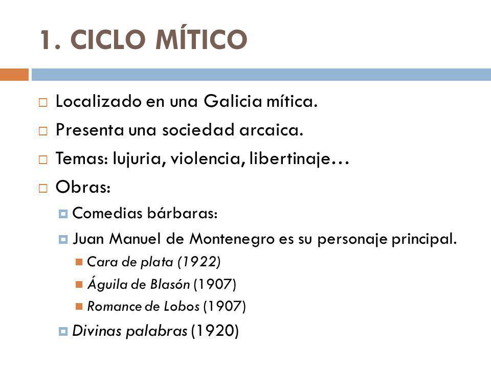 1. CICLO MÍTICO Localizado en una Galicia mítica.