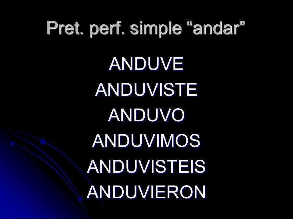 Pret. perf. simple andar