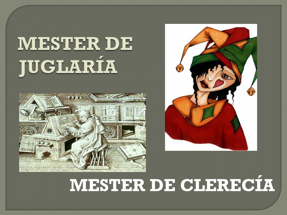 MESTER DE JUGLARÍA MESTER DE CLERECÍA