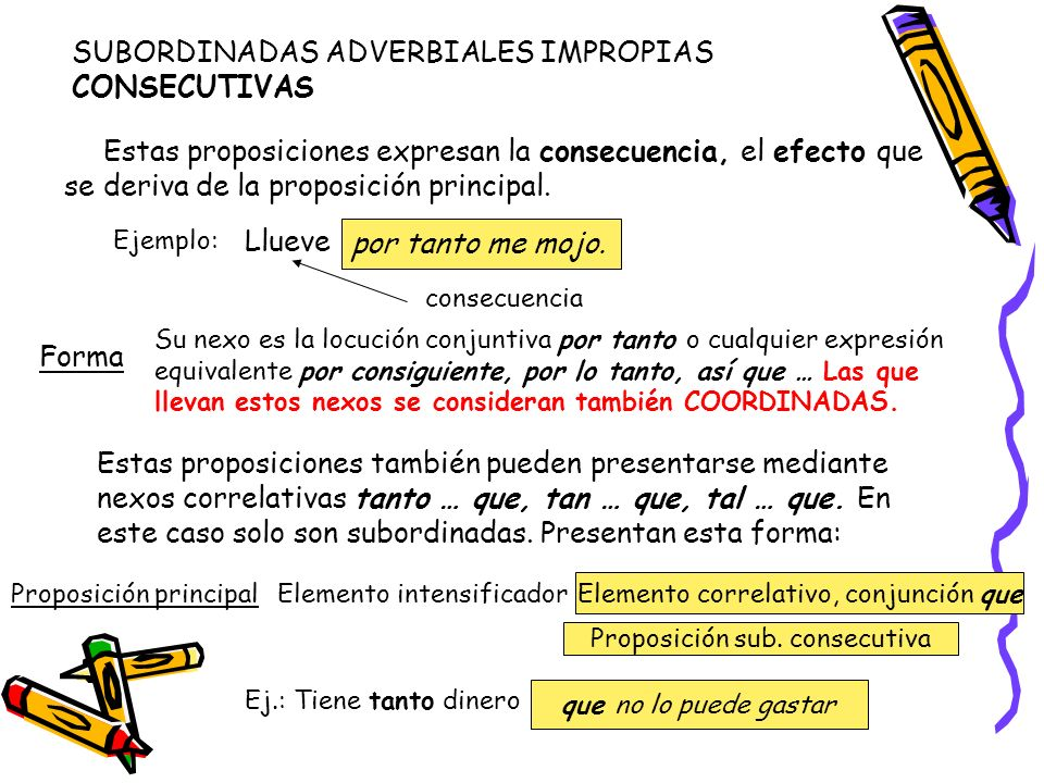 SUBORDINADAS ADVERBIALES IMPROPIAS CONSECUTIVAS
