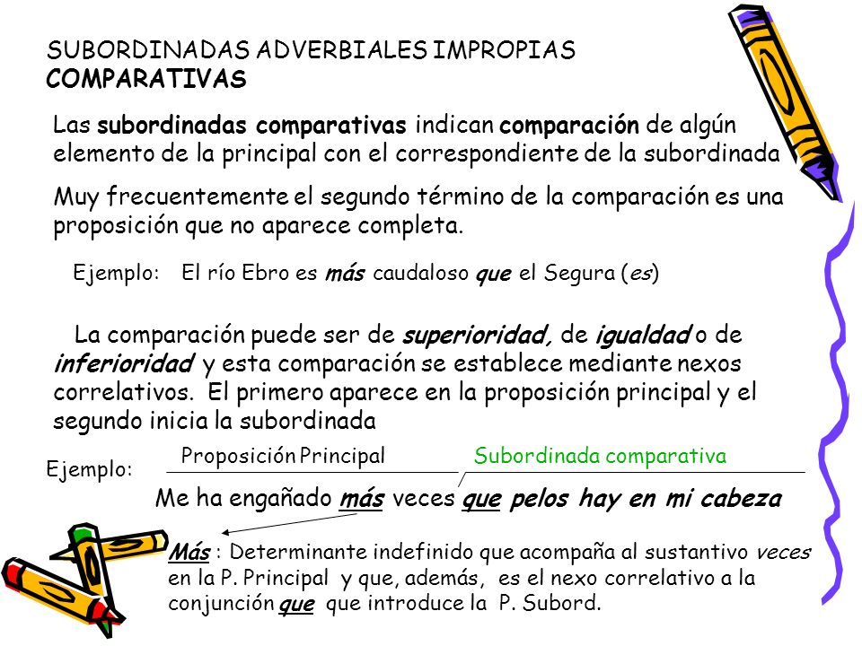SUBORDINADAS ADVERBIALES IMPROPIAS COMPARATIVAS