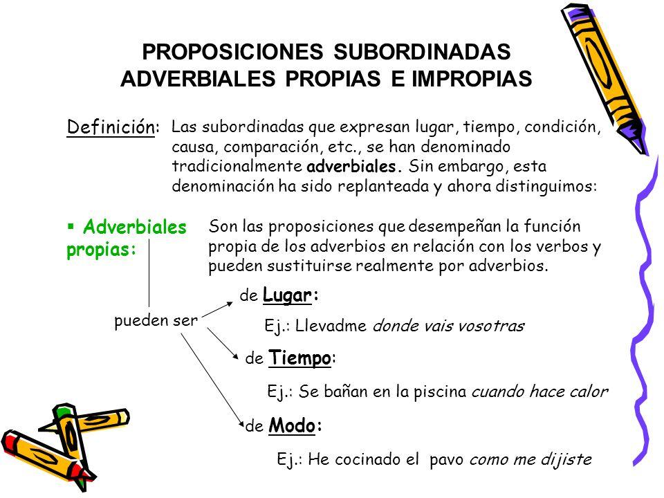 PROPOSICIONES SUBORDINADAS ADVERBIALES PROPIAS E IMPROPIAS
