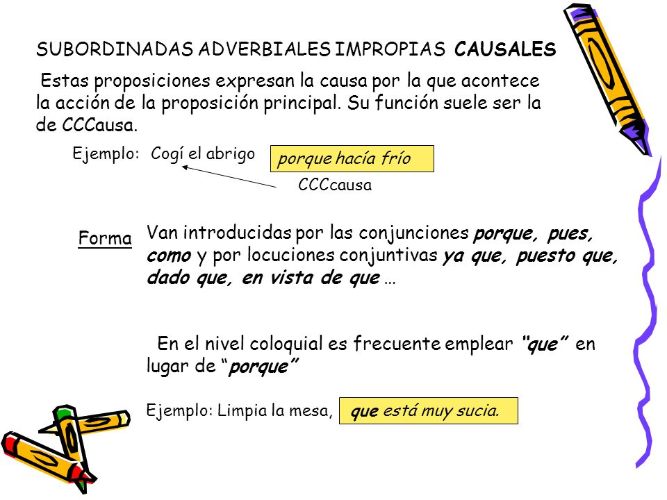 SUBORDINADAS ADVERBIALES IMPROPIAS CAUSALES