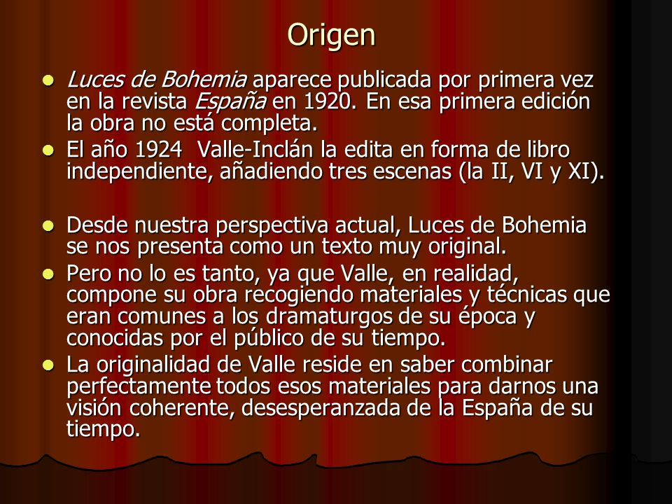 OrigenLuces de Bohemia aparece publicada por primera vez en la revista España en 1920. En esa primera edición la obra no está completa.