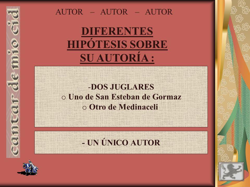 DIFERENTES HIPÓTESIS SOBRE SU AUTORÍA : Uno de San Esteban de Gormaz