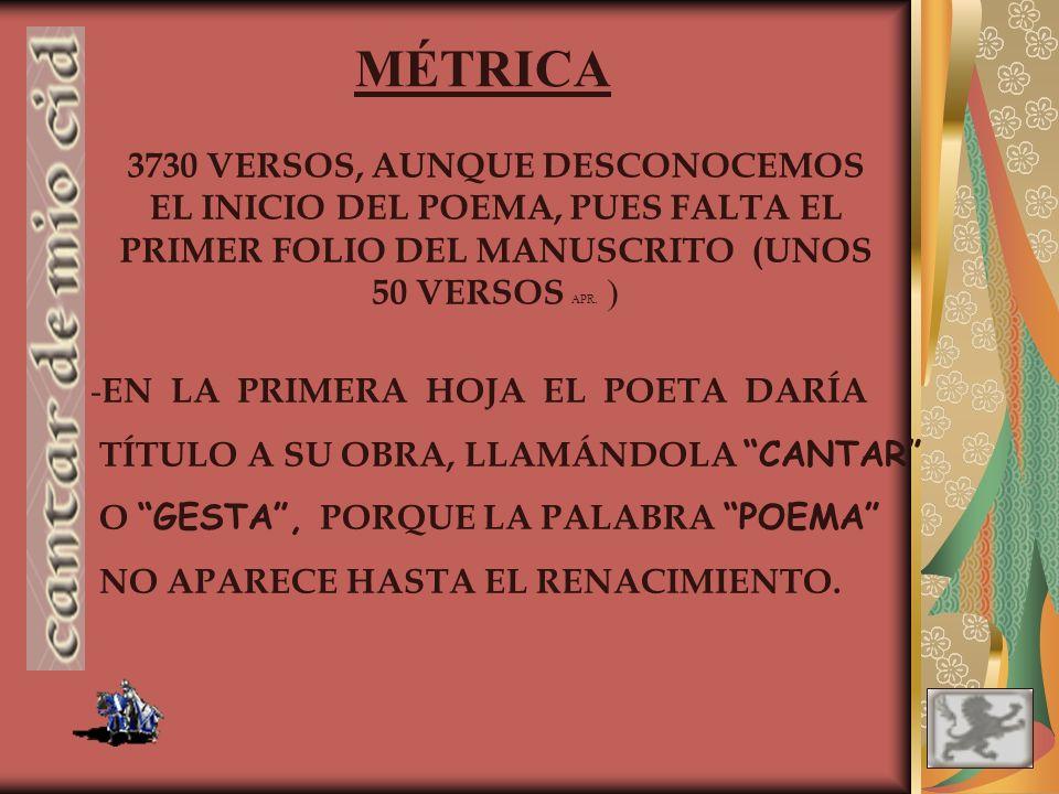 MÉTRICA 3730 VERSOS, AUNQUE DESCONOCEMOS EL INICIO DEL POEMA, PUES FALTA EL PRIMER FOLIO DEL MANUSCRITO (UNOS 50 VERSOS APR. )