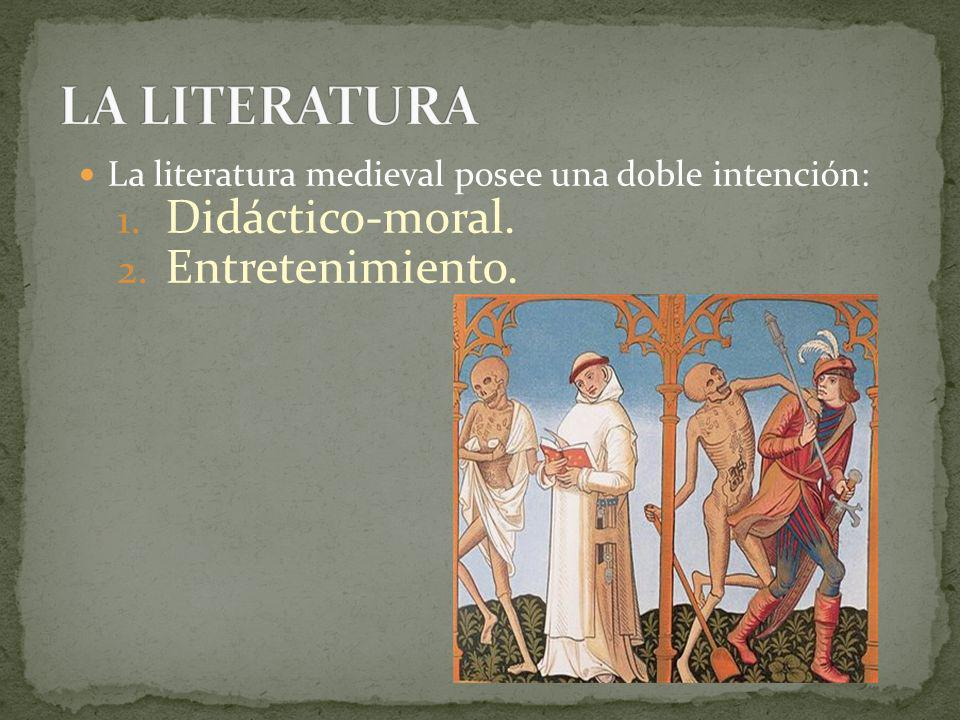 LA LITERATURA Didáctico-moral. Entretenimiento.