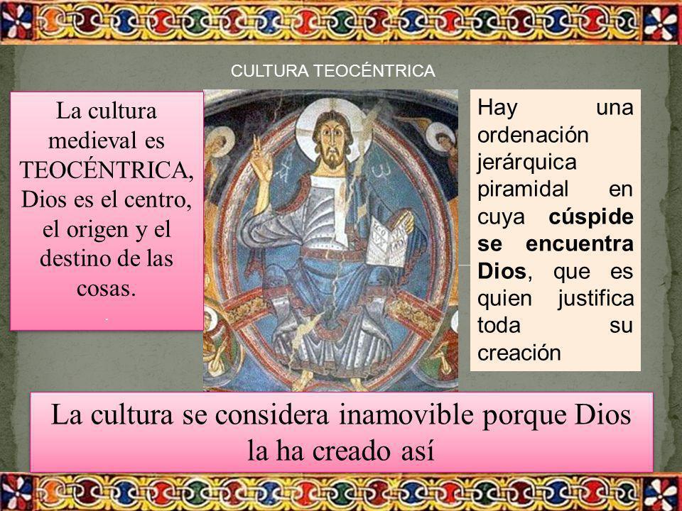 La cultura se considera inamovible porque Dios la ha creado así
