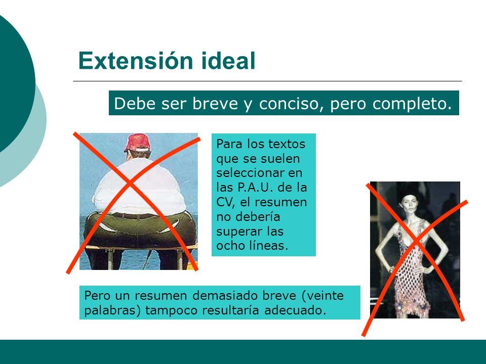 Extensión ideal Debe ser breve y conciso, pero completo.