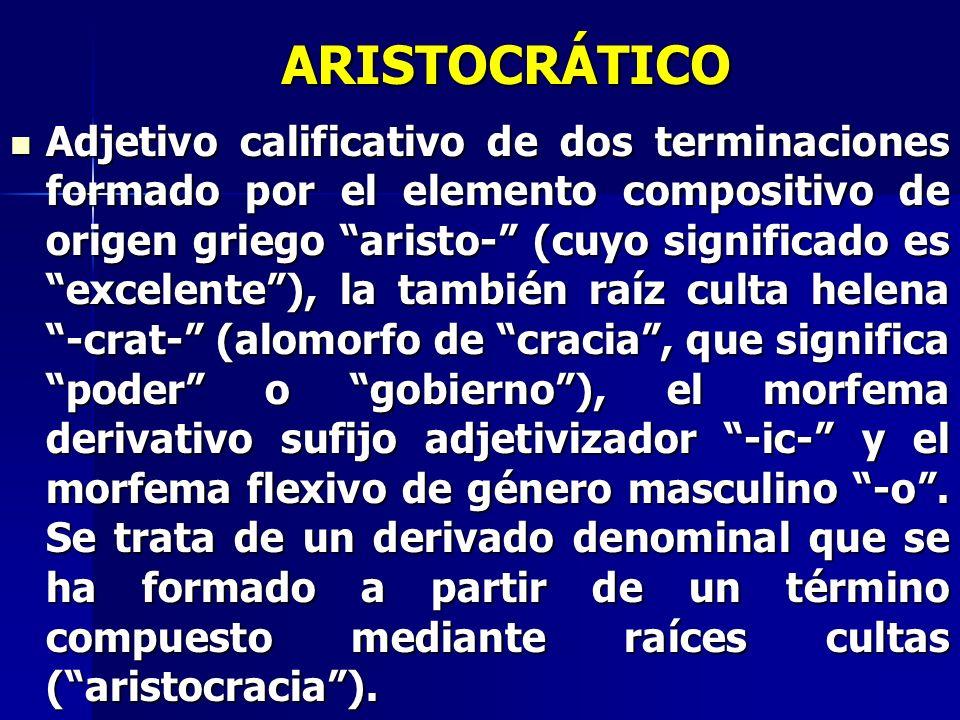 ARISTOCRÁTICO