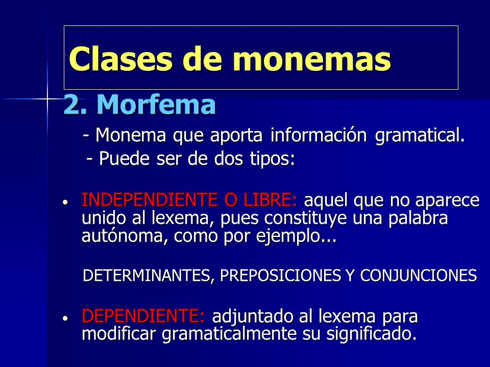 Clases de monemas 2. Morfema