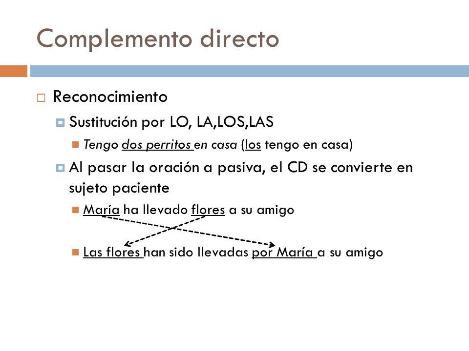Complemento directo Reconocimiento Sustitución por LO, LA,LOS,LAS