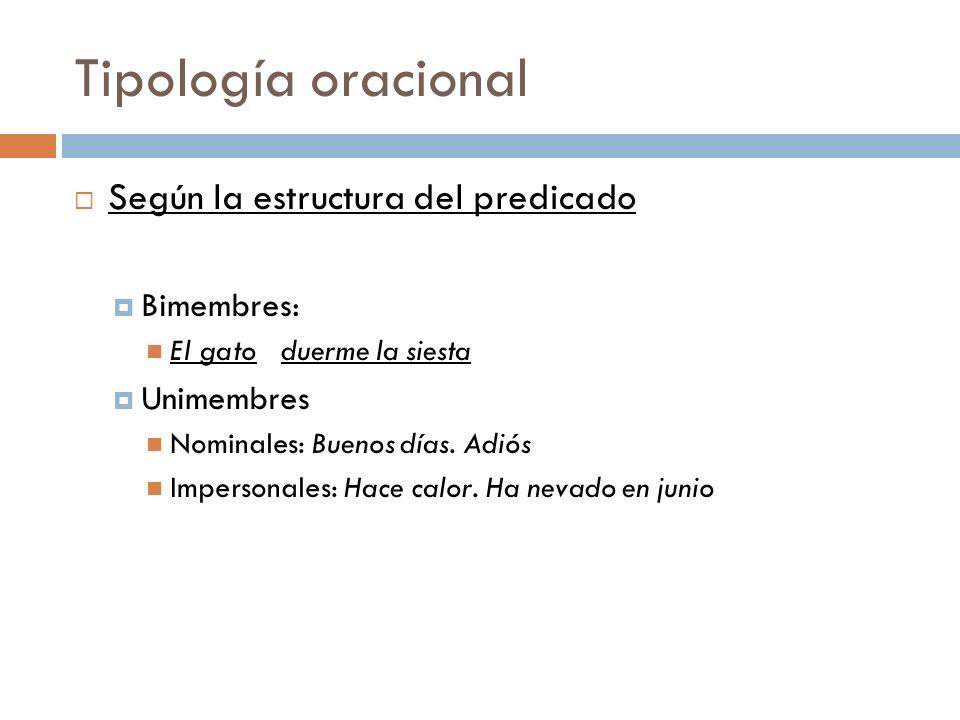 Tipología oracional Según la estructura del predicado Bimembres: