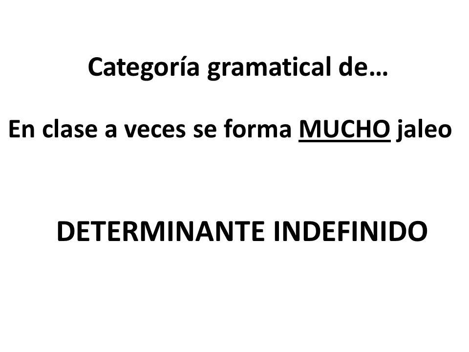 Categoría gramatical de…