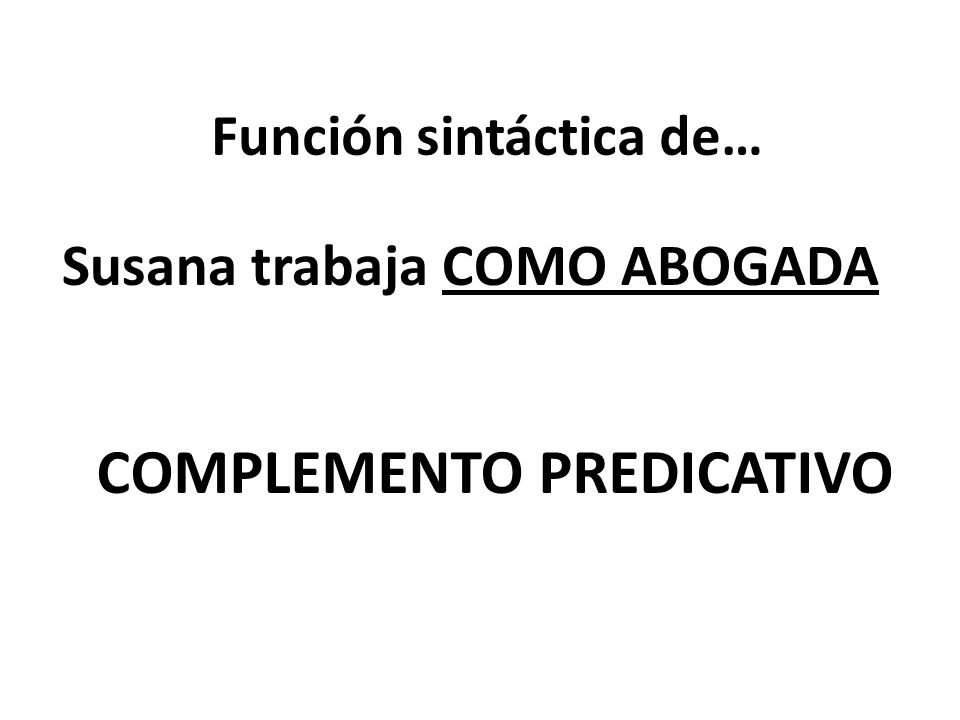 Función sintáctica de…