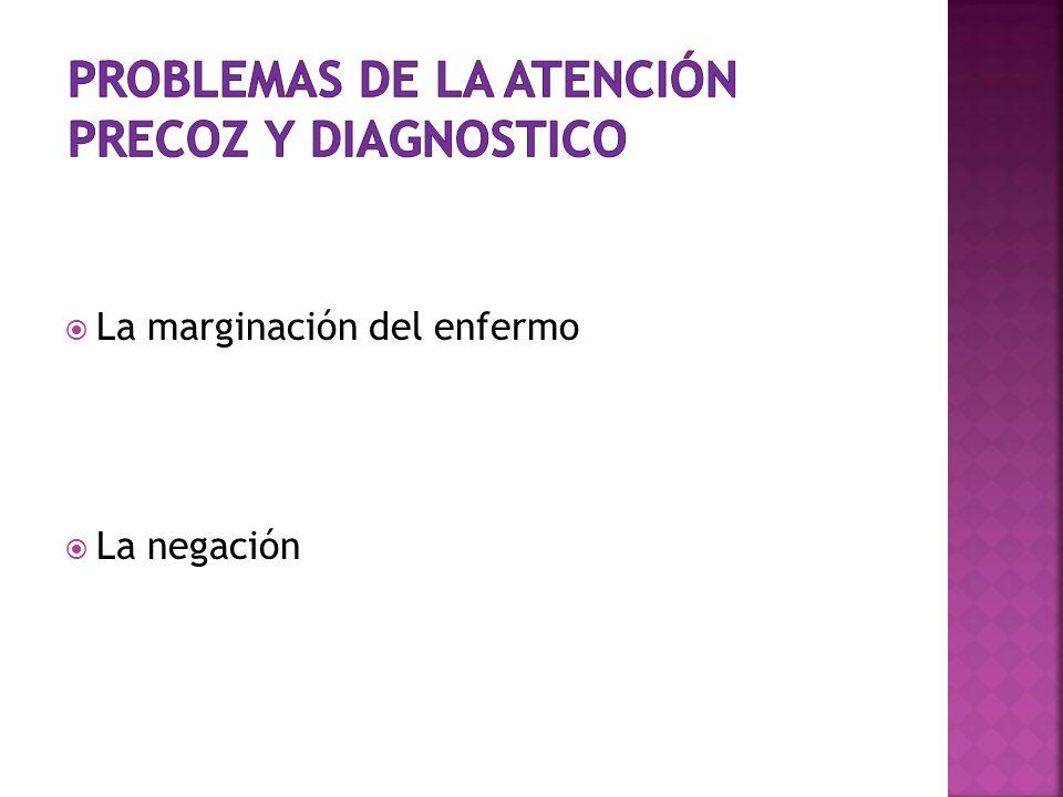 Problemas de la atención precoz y diagnostico
