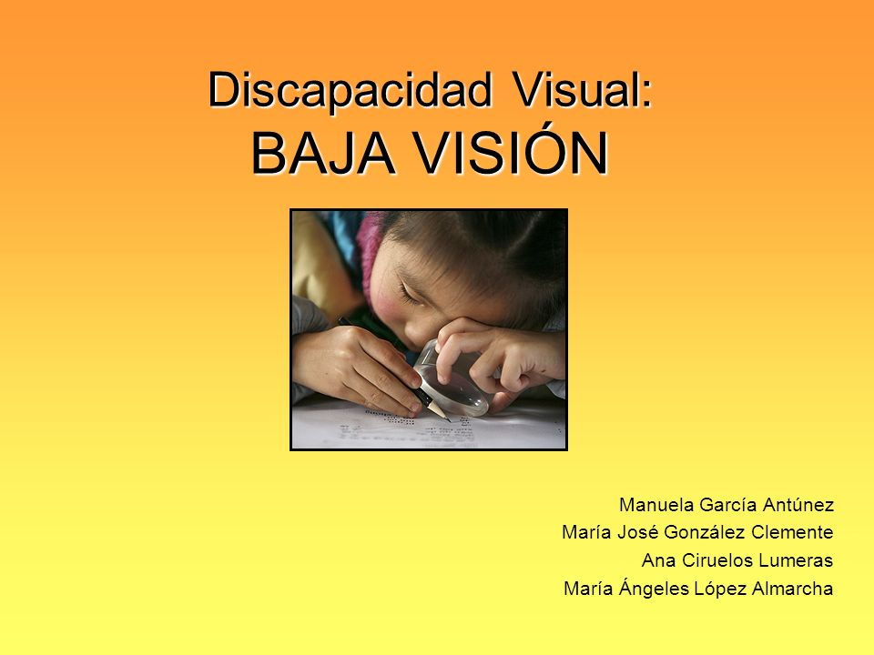 Discapacidad Visual: BAJA VISIÓN