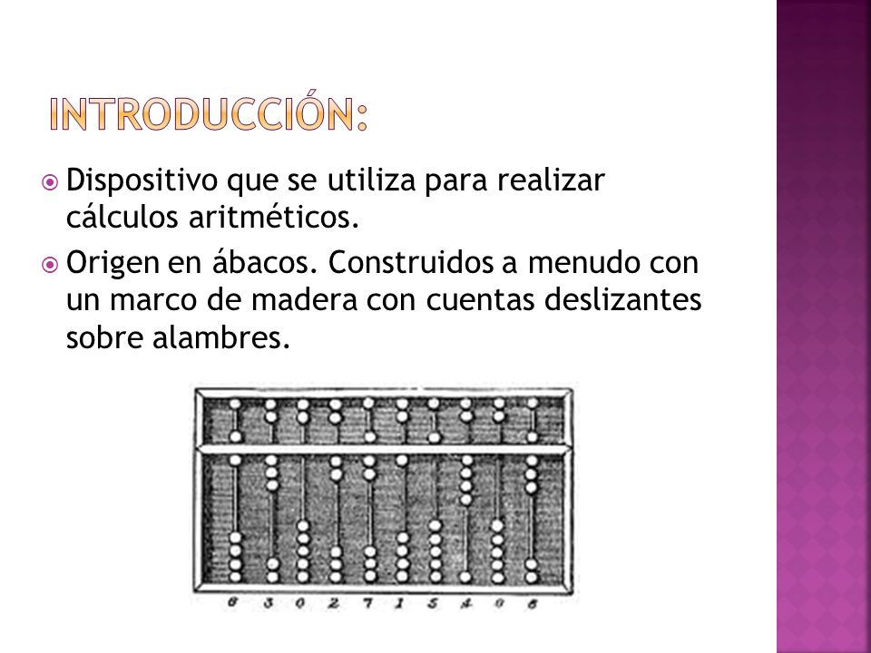 Introducción:Dispositivo que se utiliza para realizar cálculos aritméticos.
