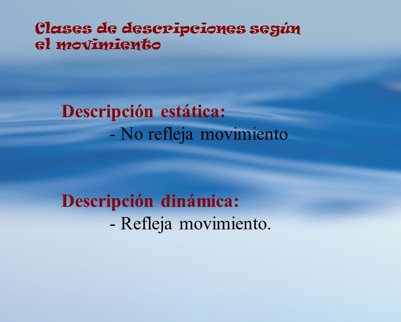 Descripción estática: - No refleja movimiento