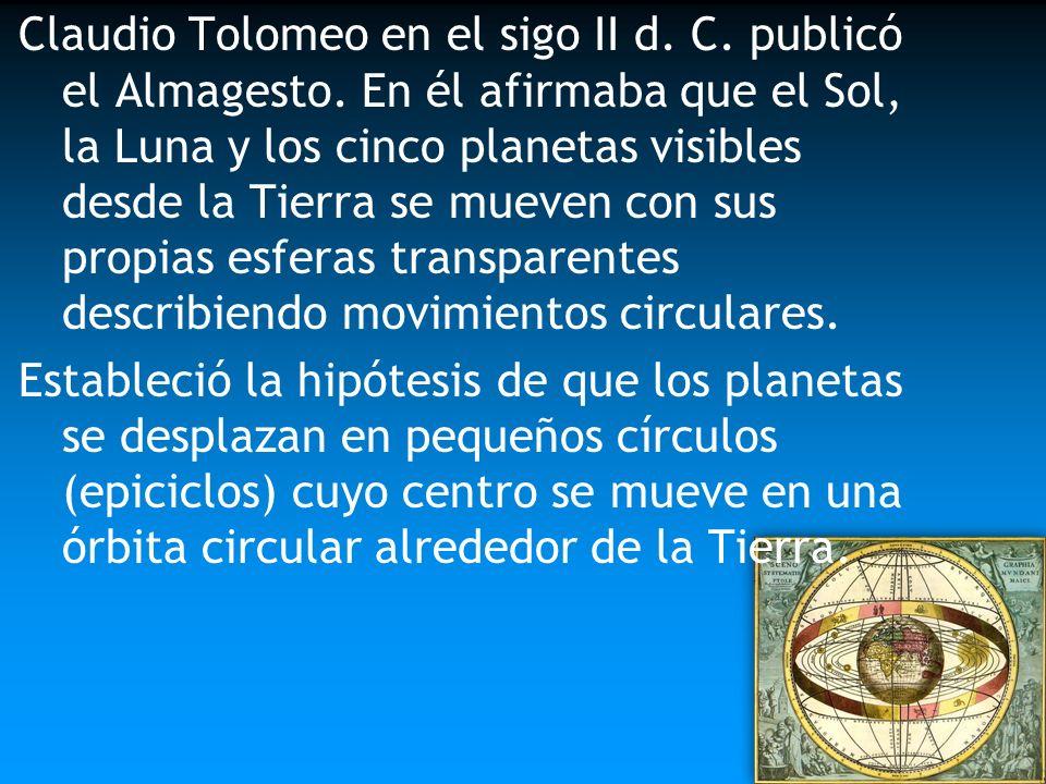 Claudio Tolomeo en el sigo II d. C. publicó el Almagesto