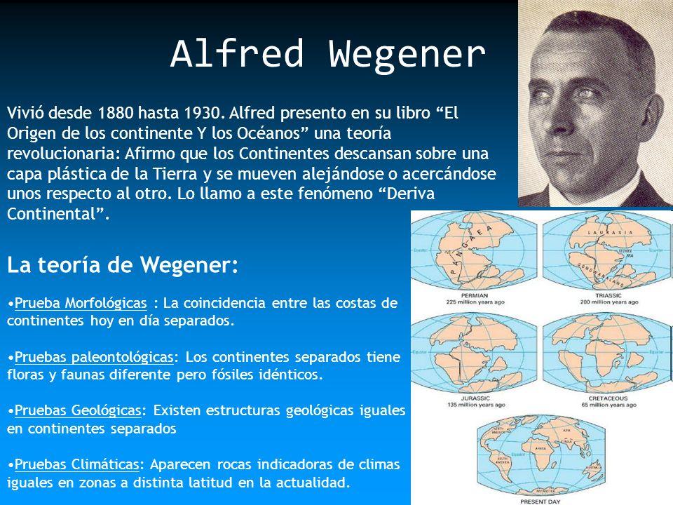 Alfred Wegener La teoría de Wegener: