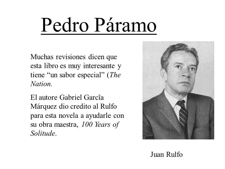 Pedro Páramo Muchas revisiones dicen que esta libro es muy interesante y tiene un sabor especial (The Nation.