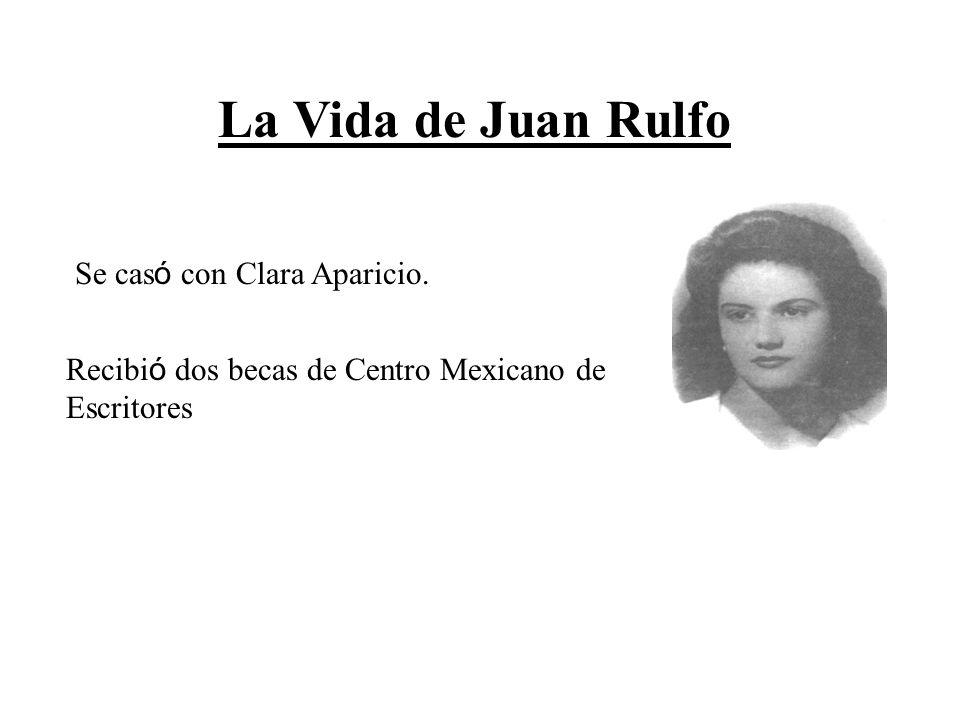La Vida de Juan Rulfo Se casó con Clara Aparicio.