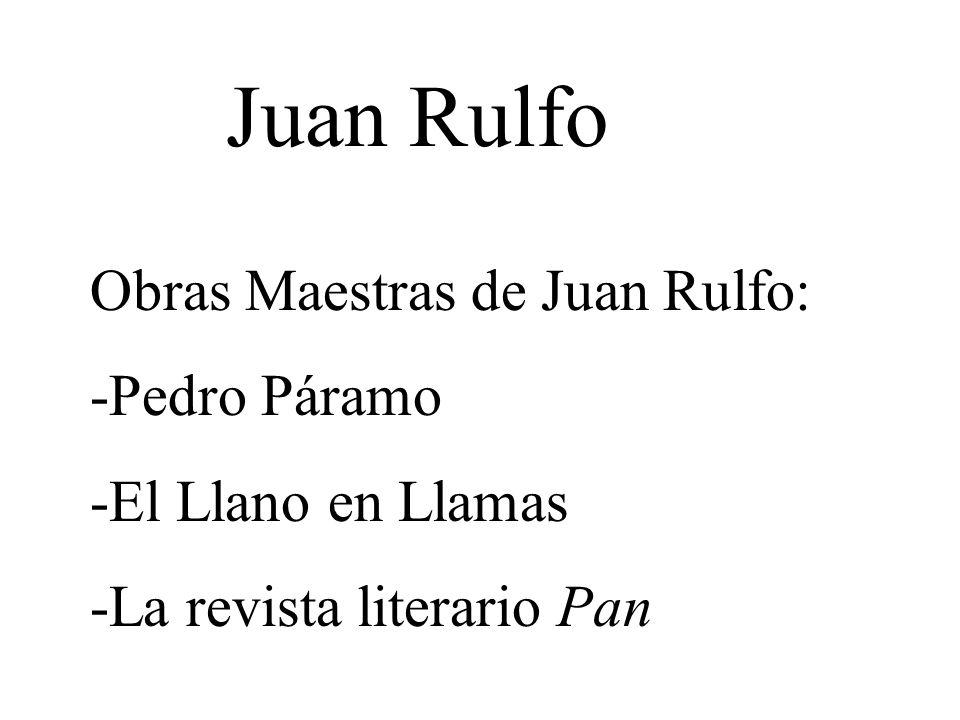 Juan Rulfo Obras Maestras de Juan Rulfo: -Pedro Páramo