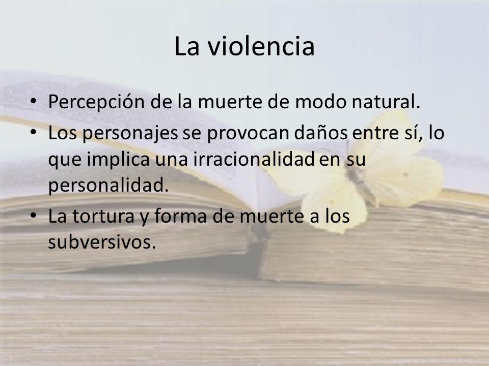 La violencia Percepción de la muerte de modo natural.