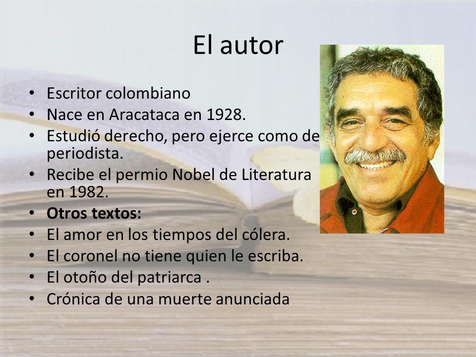 El autor Escritor colombiano Nace en Aracataca en 1928.