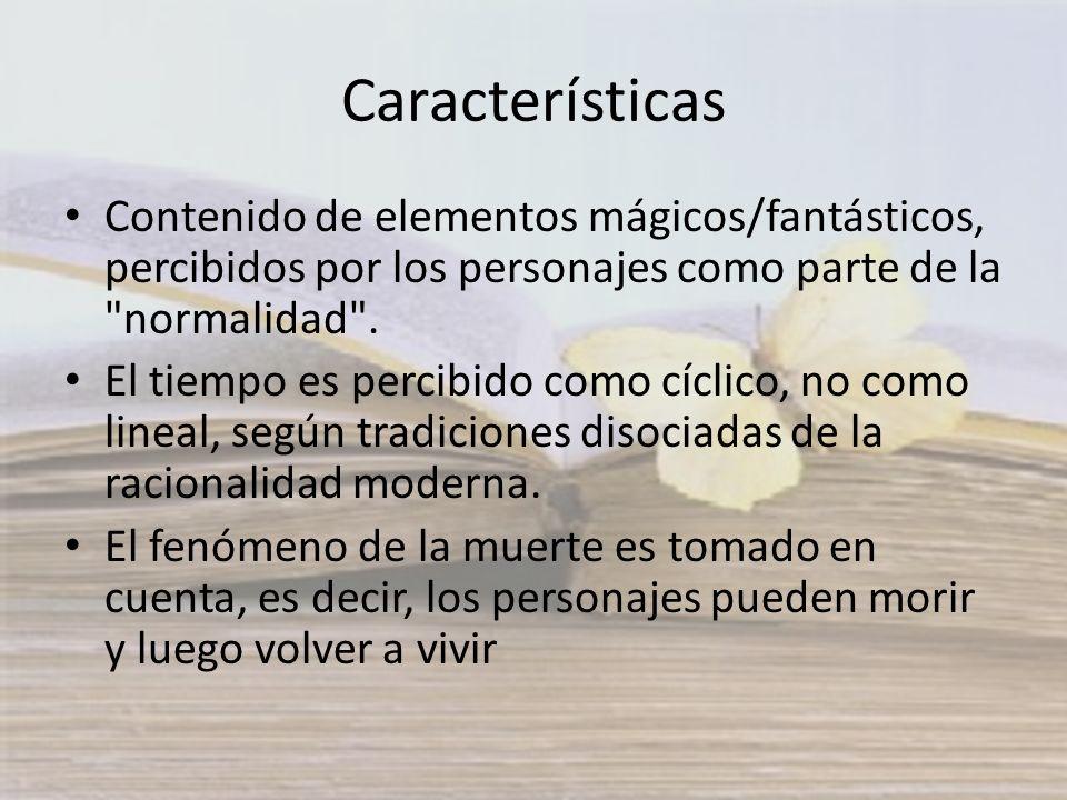 Características Contenido de elementos mágicos/fantásticos, percibidos por los personajes como parte de la normalidad .