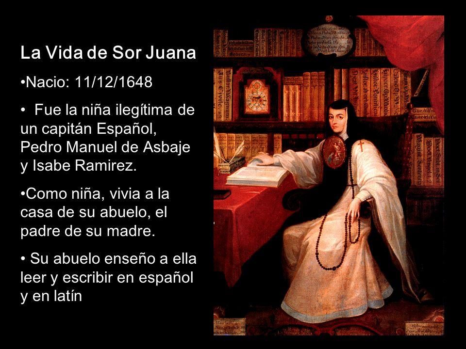 La Vida de Sor Juana Nacio: 11/12/1648