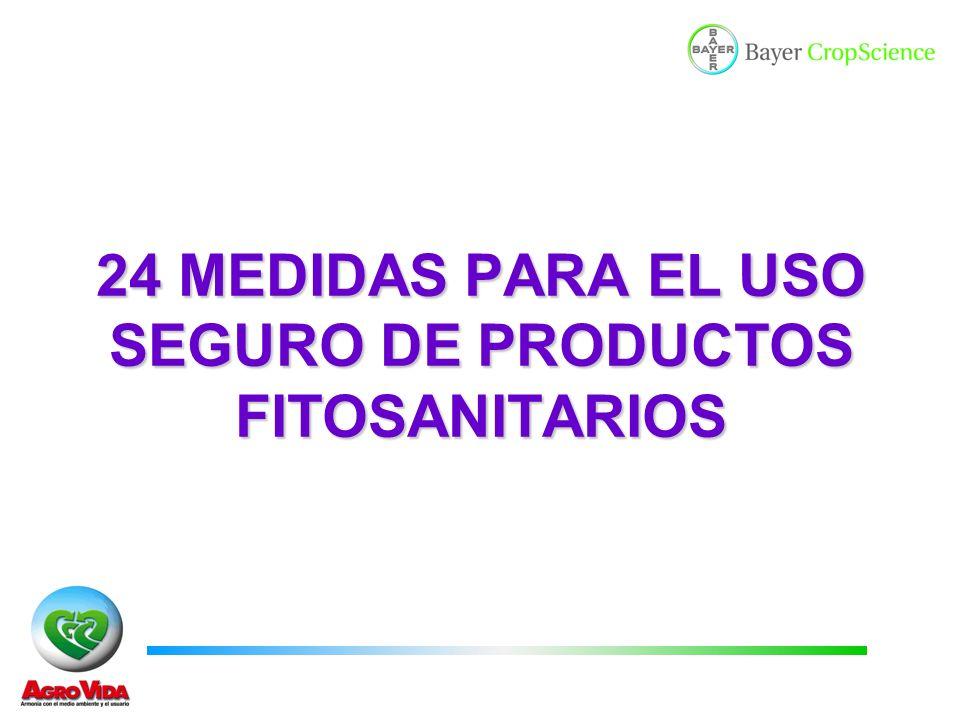 24 MEDIDAS PARA EL USO SEGURO DE PRODUCTOS FITOSANITARIOS