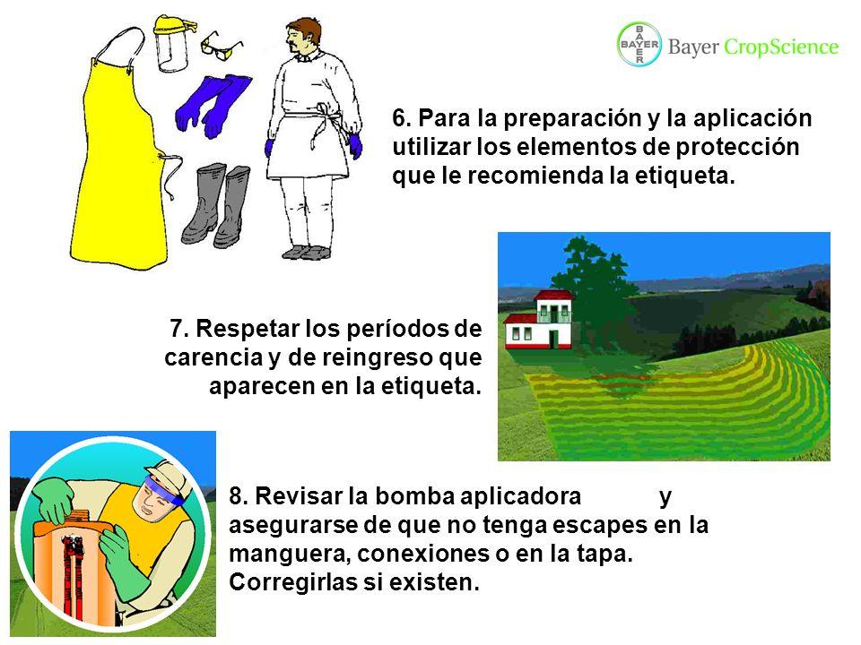 6. Para la preparación y la aplicación utilizar los elementos de protección que le recomienda la etiqueta.