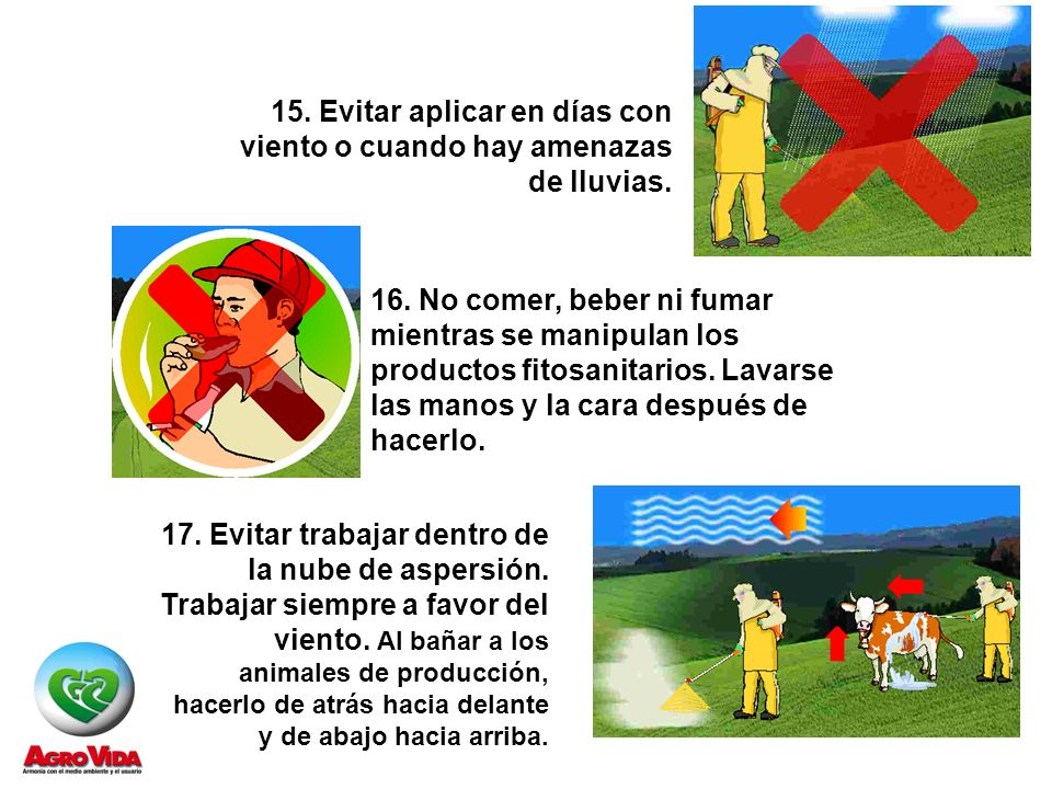 15. Evitar aplicar en días con viento o cuando hay amenazas de lluvias.