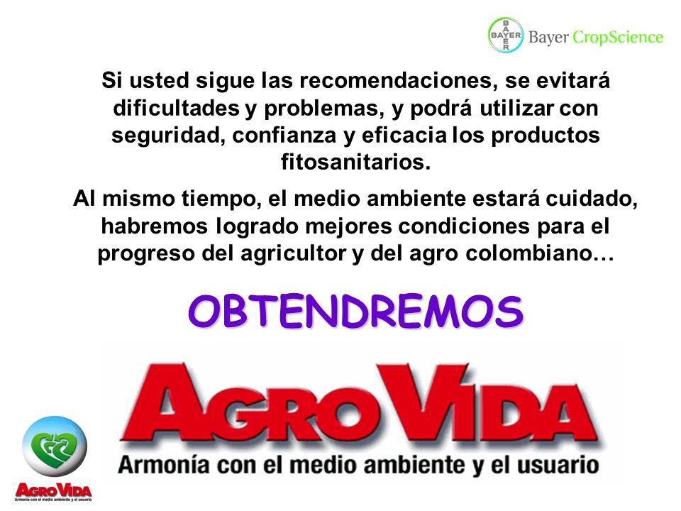 Si usted sigue las recomendaciones, se evitará dificultades y problemas, y podrá utilizar con seguridad, confianza y eficacia los productos fitosanitarios.