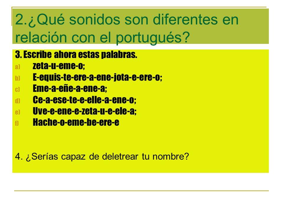 2.¿Qué sonidos son diferentes en relación con el portugués