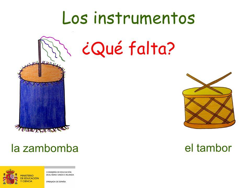 Los instrumentos ¿Qué falta la zambomba el tambor