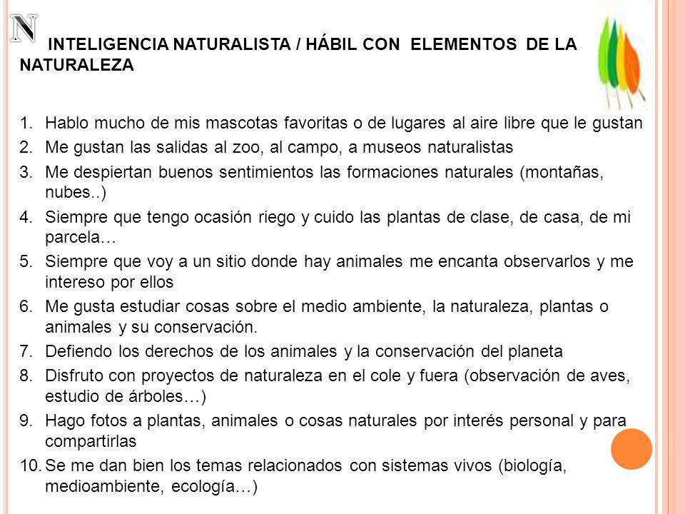 N INTELIGENCIA NATURALISTA / HÁBIL CON ELEMENTOS DE LA NATURALEZA