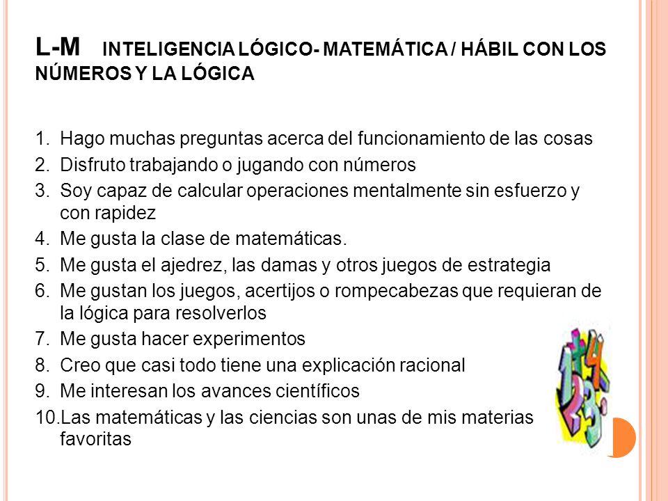 L-M INTELIGENCIA LÓGICO- MATEMÁTICA / HÁBIL CON LOS NÚMEROS Y LA LÓGICA