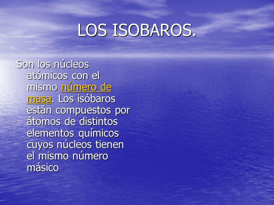 LOS ISOBAROS.