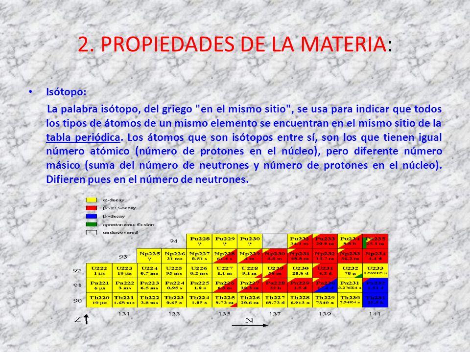 2. PROPIEDADES DE LA MATERIA: