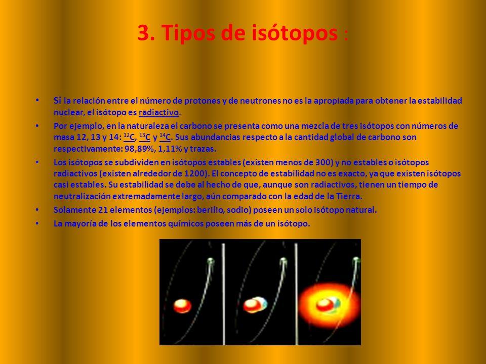 3. Tipos de isótopos :