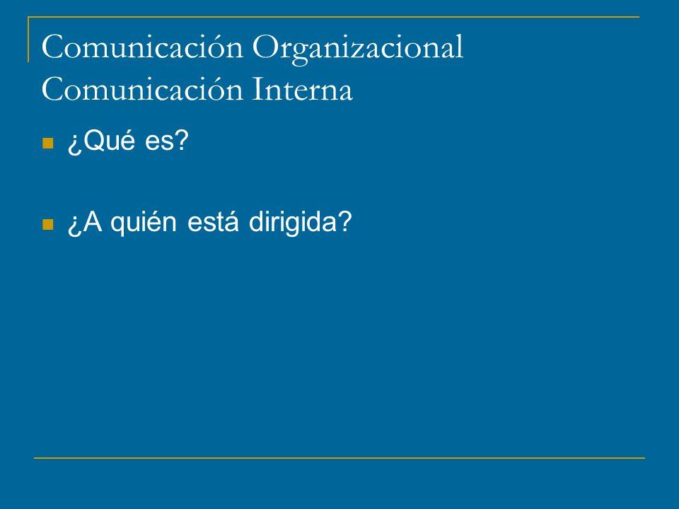 Comunicación Organizacional Comunicación Interna