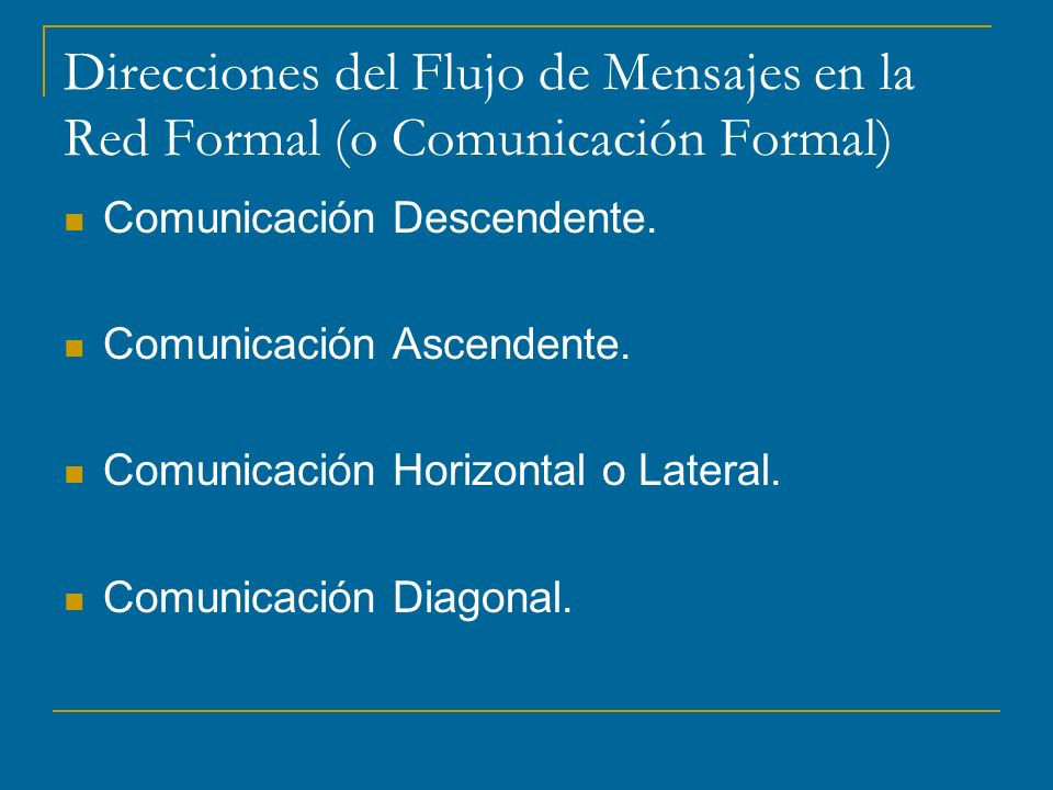 Direcciones del Flujo de Mensajes en la Red Formal (o Comunicación Formal)